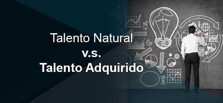 [Imagen: talento-natural-vs-talento-adquirido.jpg]